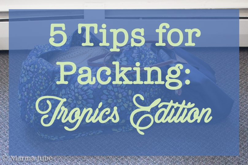 5 Tips for Packing for the Tropics // Sunkissed