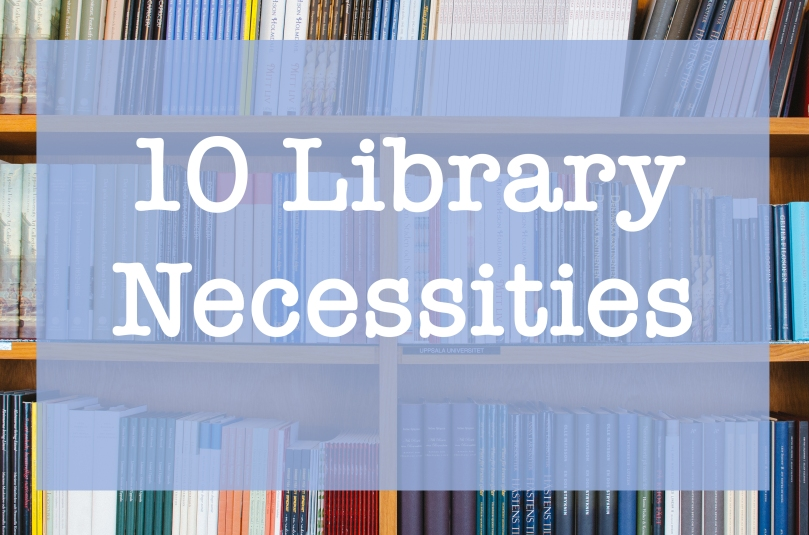 10 Library Necessities | Sunkissed