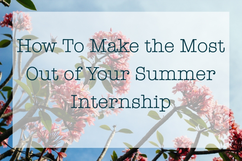 How to Make the Most Out of Your Summer Internship | Sunkissed