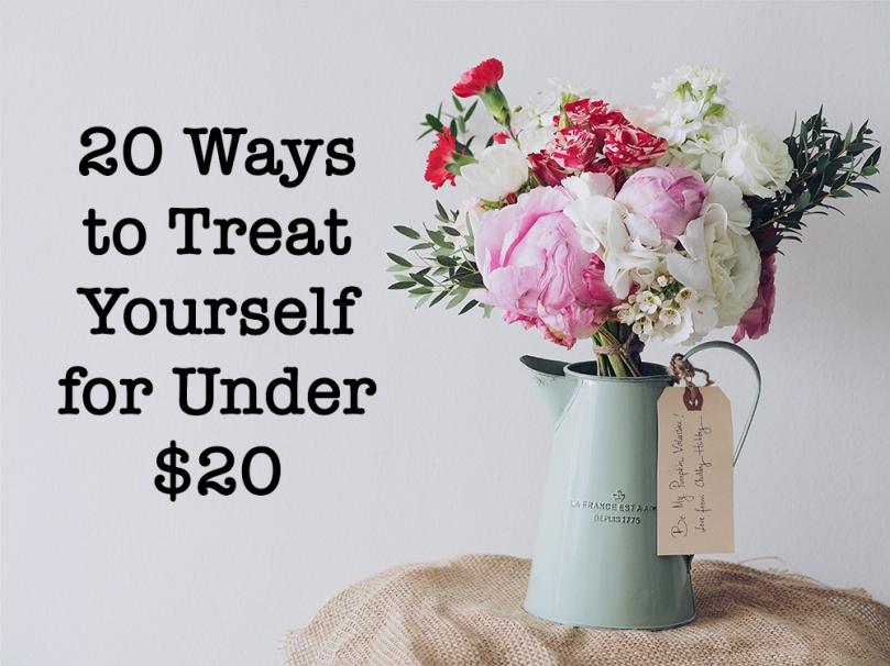 20 Ways to Treat Yourself for Under $20 | Sunkissed