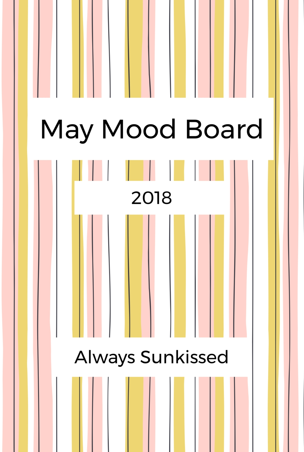 May Mood - Board & Up-To-Dates